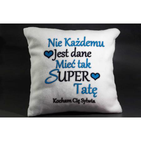 Poduszka Nie każdemu jest dane mieć super Tatę