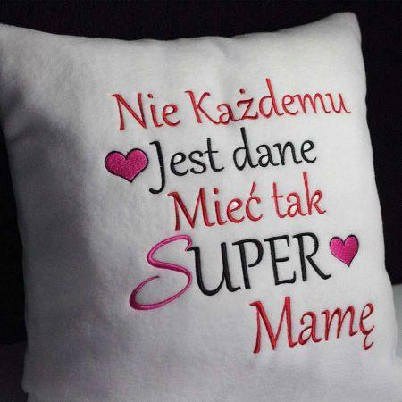 Poduszka Nie każdemu jest dane mieć super Mamę